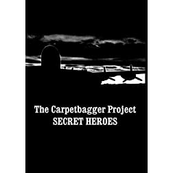 The Carpetbagger Project - Secret Heroes