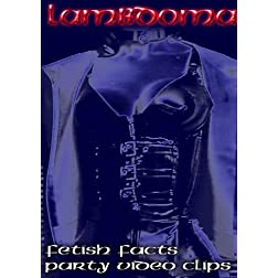 Fetisch facts Latex party videoclips PAL DVD Lambdoma