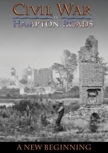 Civil War in Hampton Roads: Episode 4 - A New Beginning