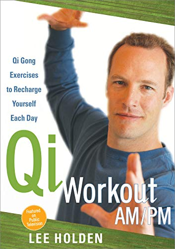 Lee Holden: Qi Workout Am/Pm