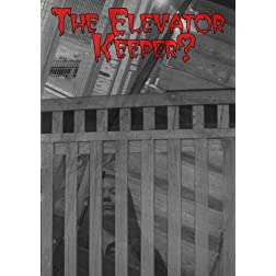 The Elevator Keeper?