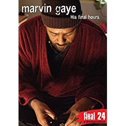 Gaye, Marvin - Final 24: His Final Hours