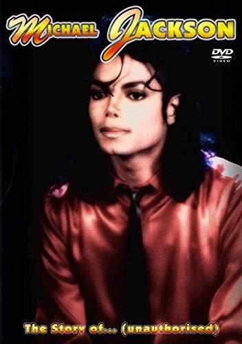 Jackson, Michael - The Story Of: Unauthorised