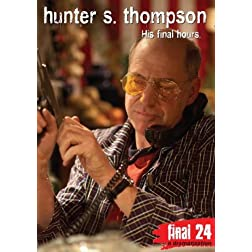 Thompson, Hunter S. - Final 24: His Final Hours