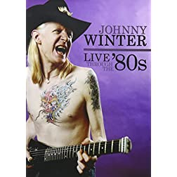Winter, Johnny - Live Through The 80's