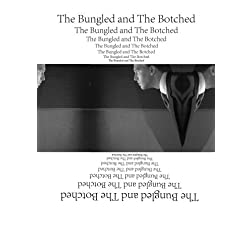 The Bungled and The Botched