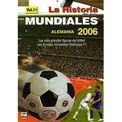 La Historia De Los Mundiales De Futbol Vol. 11 - Soccer World Cup 2006