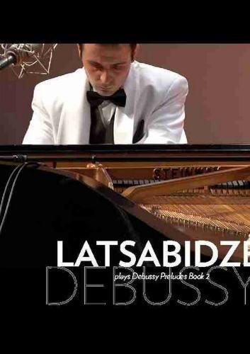 Giorgi Latsabidze Plays Debussy Preludes Book 2