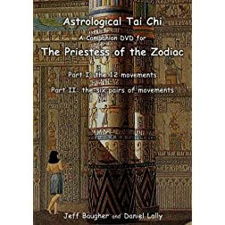Astrological Tai Chi - A Companion Video for The Priestess of the Zodiac