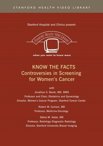 KNOW THE FACTS Controversies in Screening for Women's Cancer