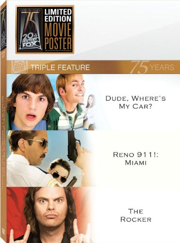 Dude Where's My Car / Reno 911: Miami: The Movie / The Rocker