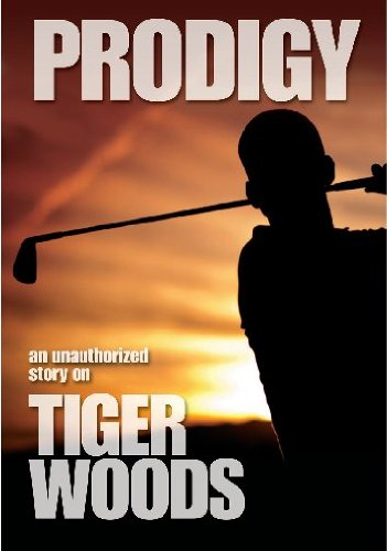 Prodigy-Unauthorized Story on Tiger Woods