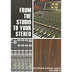 From the Studio to Your Stereo 2