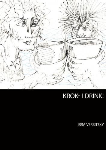 KROK- I Drink!