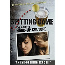 Spitting Game: The College Hook Up Culture (Educational)