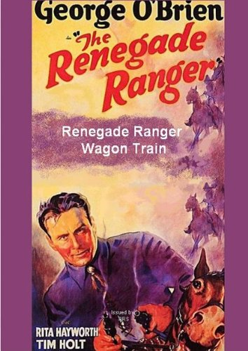 Renegade Ranger / Wagon Train -A Classic Western Double Feature