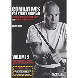 Combatives for Street Survival V.2: Weapon Counterattacks and Situational Combatives