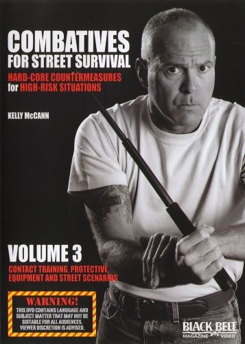 Combatives for Street Survival V.3: Contact Training, Protective Equipment and Street Scenarios