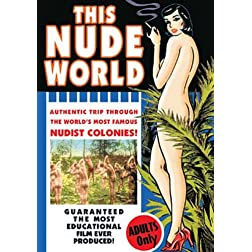 This Nude World: An Authentic Trip Through The World's Most Famous Nudist Colonies