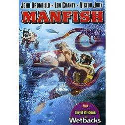 Manfish / Wetbacks