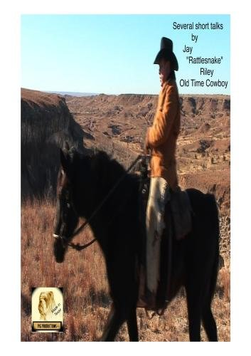 Rattlesnake Riley, The thoughts of an oldtime Cowboy
