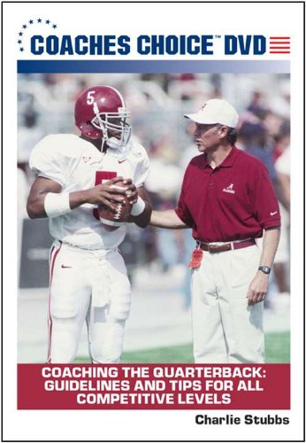 Coaching the Quarterback: Guidelines and Tips for All Competitive Levels