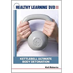 Kettlebell Ultimate Body Detonation