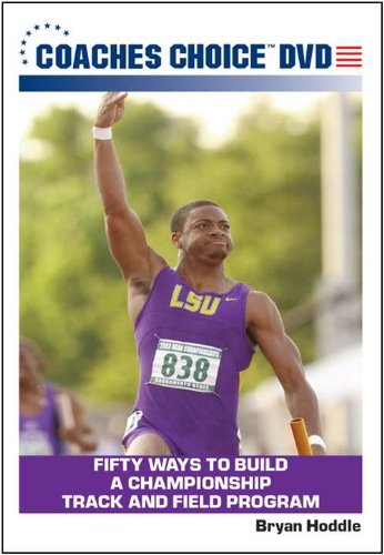 Fifty Ways to Build a Championship Track and Field Program