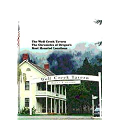 The Wolf Creek Tavern, The Chronicles of Oregon's Most Haunted Locations