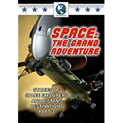 Space: The Grand Adventure Pt.3