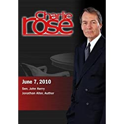 Charlie Rose - Sen. John Kerry; Jonathan Alter, Author (June 7, 2010)
