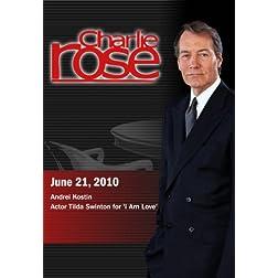 Charlie Rose - Andrei Kostin / Tilda Swinton (June 21, 2010)