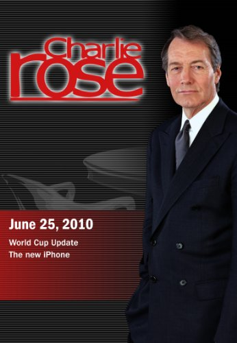 Charlie Rose - World Cup Update / Walter Mossberg (June 25 2010)