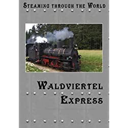 Steaming Through The World Waldviertel Express