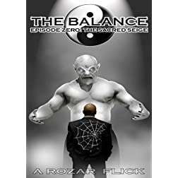 The Balance - Episode Zero: The Scared Seige