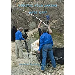 Digital Film Making Made Easy