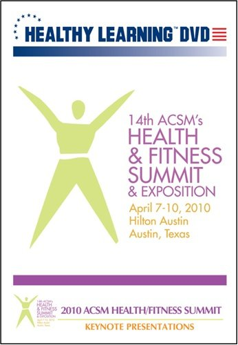 2010 ACSM Health and Fitness Summit - Keynote Presentations