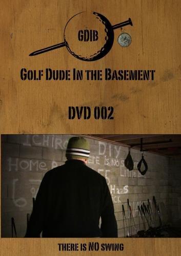 Golf Dude In The Basement - DVD 002