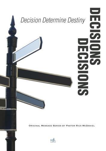 Decisions, Decisions: Decisions Determine Destiny