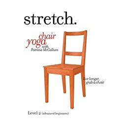STRETCH. Chair Yoga with Patricia McCallum - LEVEL 2 (ADVANCED  BEGINNERS), a program of gentle sitting & standing exercises for the ageless 'over 50s', seniors & elderly that includes low impact stretching, strengthening & breathing routines to improve energy, posture, balance & flexibility.