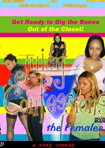Juicy Confessions the Females