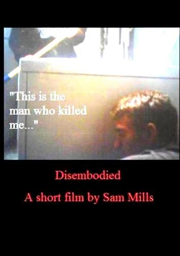 Disembodied-A short film by Sam Mills