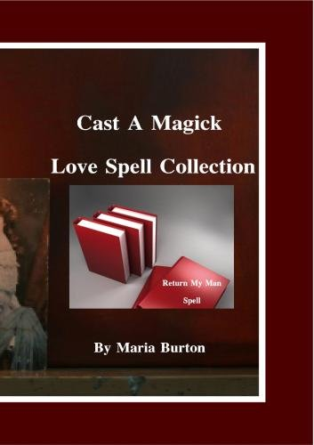 Burton Cast A Magick Return My Man Spell -03