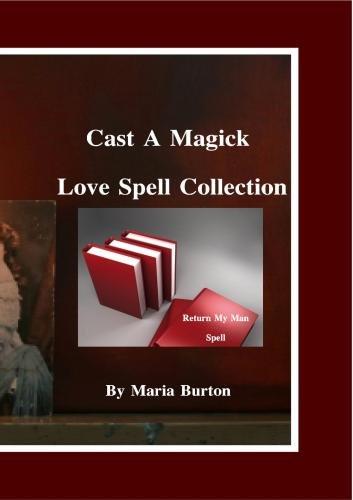 Burton Cast A Magick Return My Man Spell -03