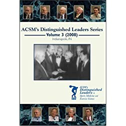 ACSM's Distinguished Leaders in Sports Medicine and Exercise Science DVD Series Volume 3 (2008)