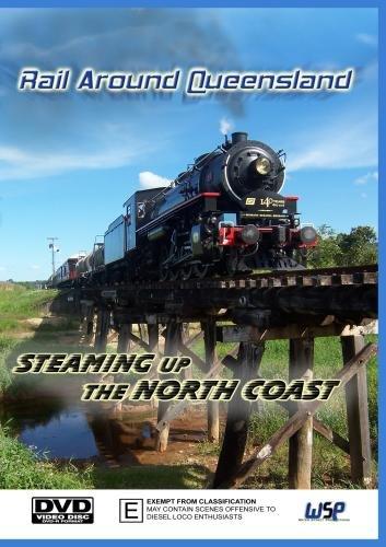 Rail Around Queensland: Steaming Up The North Coast