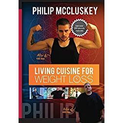 Living Cuisine For Weight Loss: Philip McCluskey