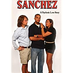 Sanchez (A psychotic love story)