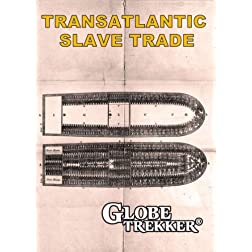 Globe Trekker Special- Transatlantic Slave Trade
