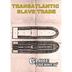Globe Trekker Special- Transatlantic Slave Trade